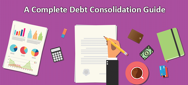 Debt Consolidation Loans: A Complete Guide